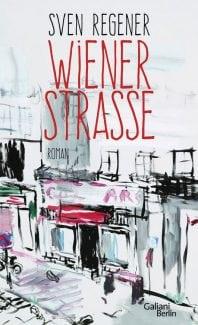 Wiener Strasse – Roman von Sven Regener