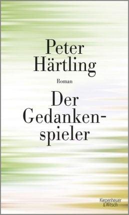 Der Gedankenspieler – Roman von Peter Härtling