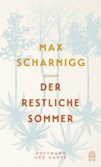 Der restliche Sommer – Roman von Max Scharnigg