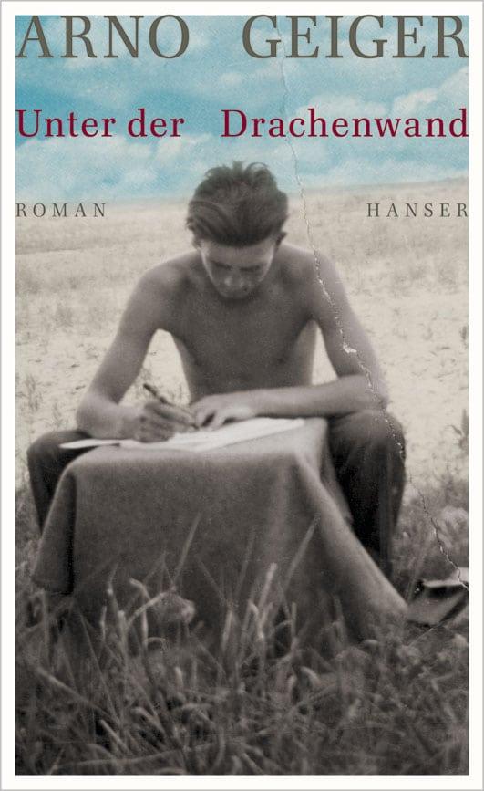 Unter der Drachenwand – Roman von Arno Geiger