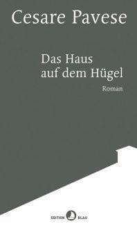 Das Haus auf dem Hügel – Roman von Cesare Pavese