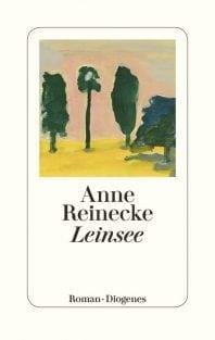 Leinsee – Roman von Anne Reinecke