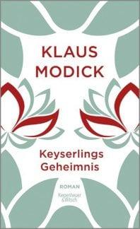 Keyserlings Geheimnis – Roman von Klaus Modick