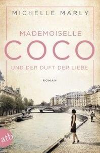 Mademoiselle Coco und der Duft der Liebe – Roman von Michelle Marlyn
