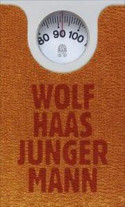Bestseller Bücher 2018 - Wolf Haas Junger Mann