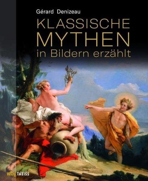 Denizeau, Gérard – Klassische Mythen in Bildern erzählt