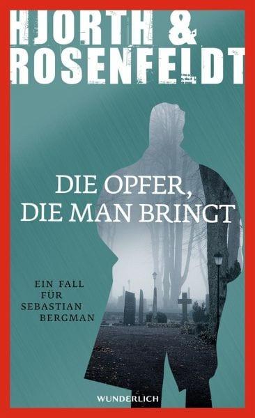 Hjorth, Michael / Rosenfeldt, Hans – Die Opfer, die man bringt
