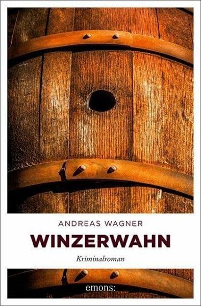 Wagner, Andreas – Winzerwahn