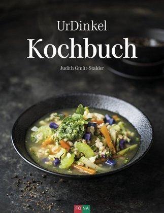 Gmür-Stalder, Judith – UrDinkel Kochbuch