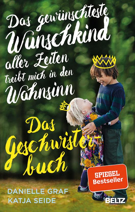 Graf, Danielle / Seide, Katja – Das gewünschteste Wunschkind aller Zeiten treibt mich in den Wahnsinn