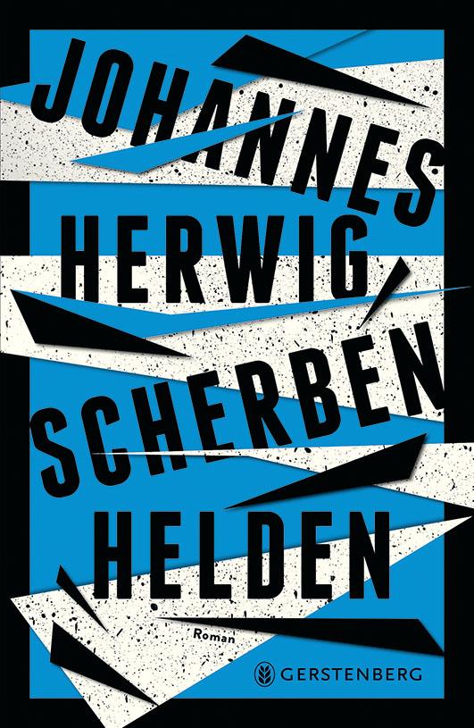 Herwig, Johannes – Scherbenhelden
