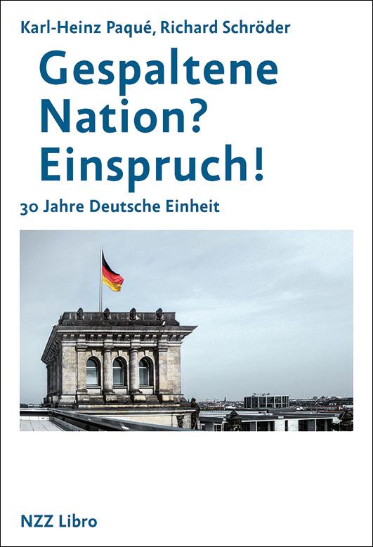 Paqué, Karl-Heinz / Schröder, Richard – Gespaltene Nation? Einspruch!
