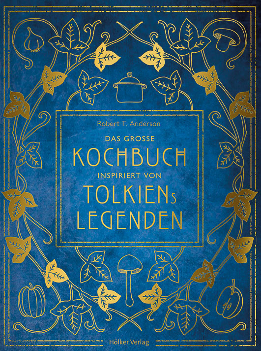 Anderson, Robert Tuesley – Das große Kochbuch inspiriert von Tolkiens Legenden