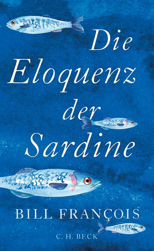 François, Bill , Die Eloquenz der Sardine