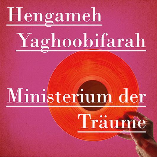 Yaghoobifarah, Hengameh – Ministerium der Träume