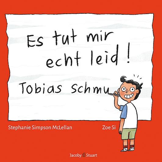 Simpson McLellan, Stephanie / Si, Zoe – Es tut mir echt leid! Tobias Schmu
