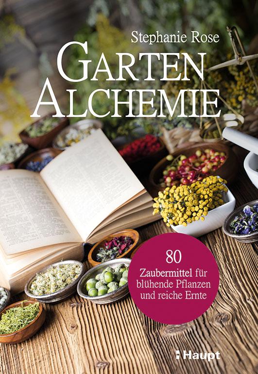 Rose, Stephanie – Garten-Alchemie