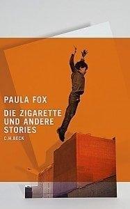 Paula Fox - Die Zigarette und andere Stories