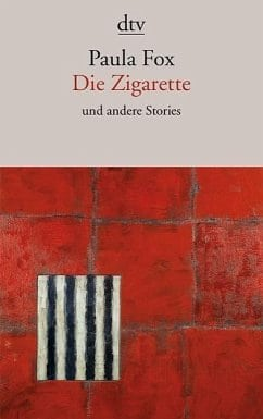 Fox, Paula – Die Zigarette u.a Stories