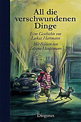 Hartmann, Lukas/ Hauptmann, Tatjana – All die verschwundenen Dinge