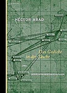 Héctor Abad - Das Gedicht in der Tasche