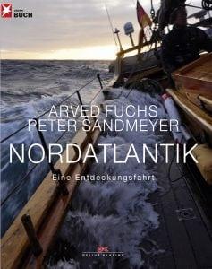 Arved Fuchs/ Peter Sandmeyer - Nordatlantik