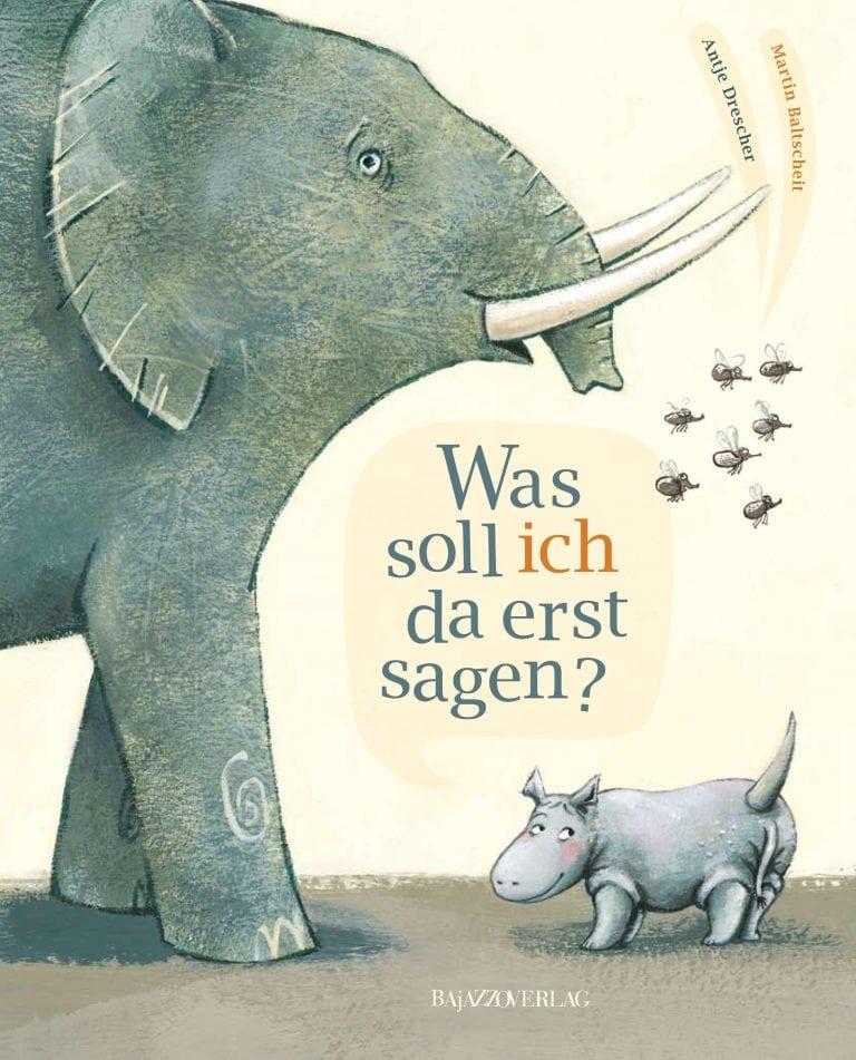 Baltscheit, Martin/Drescher, Antje – Was soll ich da erst sagen