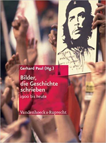 Paul, Gerhard (Hg.) – Bilder, die Geschichte schrieben