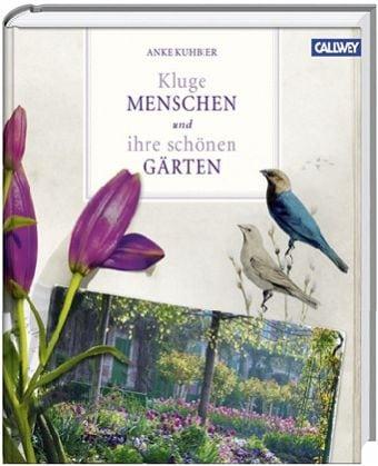 Kuhbier, Anke – Kluge Menschen und ihre schönen Gärten