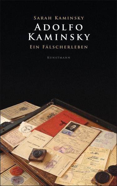 Kaminsky, Sarah – Adolfo Kaminsky – Ein Fälscherleben