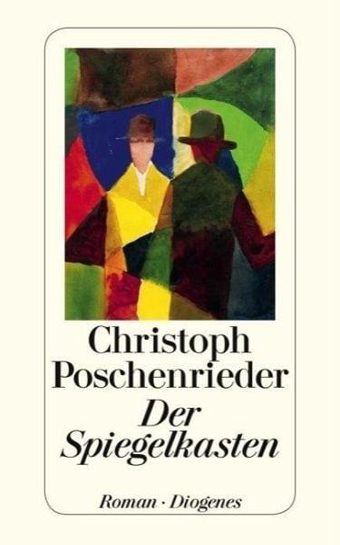 Poschenrieder, Christoph – Der Spiegelkasten