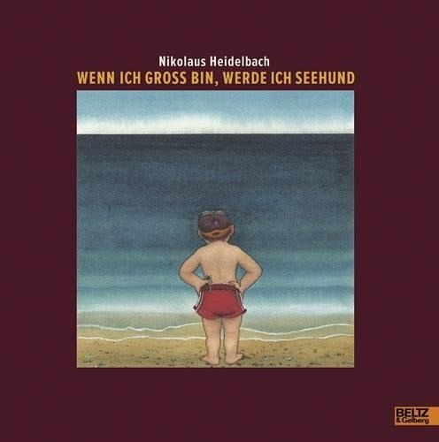 Heidelbach, Nikolaus – Wenn ich groß bin, werde ich Seehund