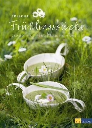 Seifert, Claudia/Hans, Sabine – Frische Frühlingsküche