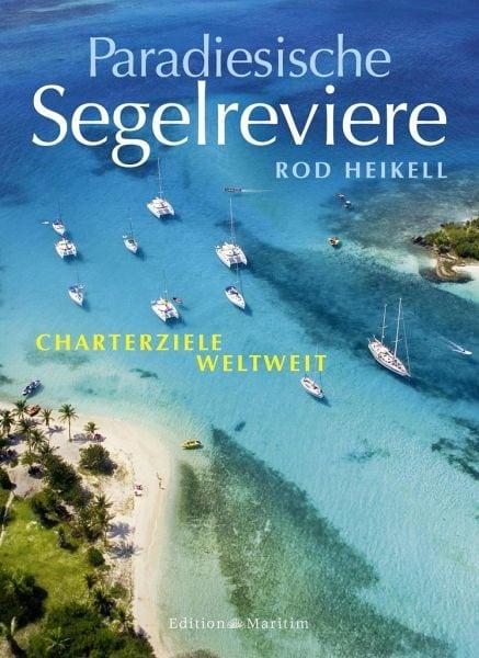 Heikell, Rod – Paradiesische Segelreviere