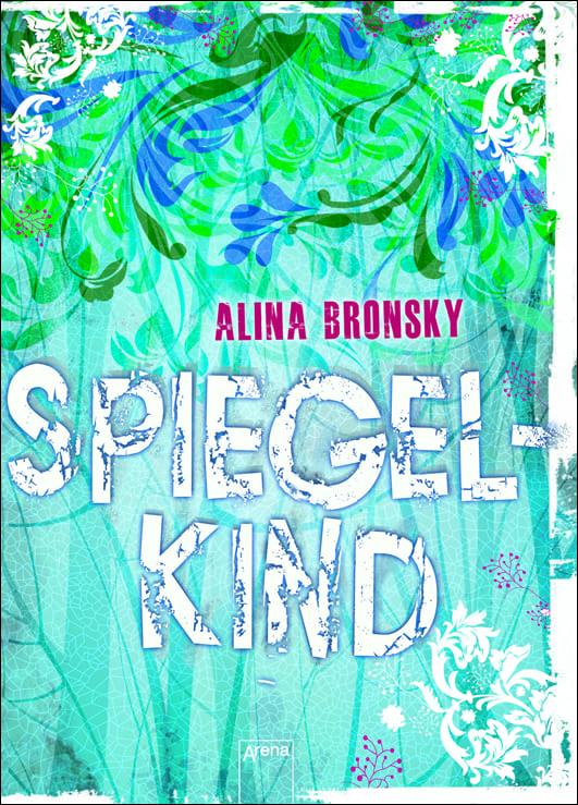 Bronsky, Alina – Spiegelkind