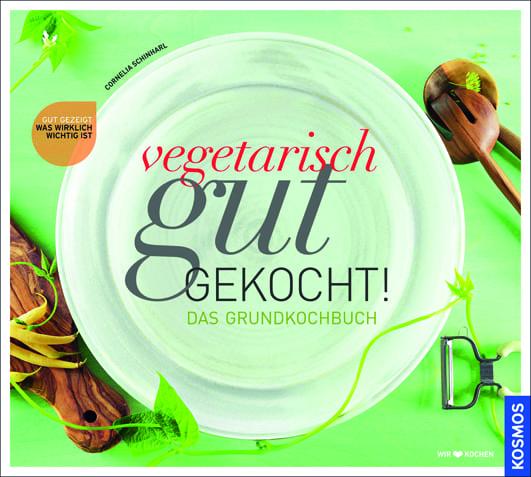 Schinharl, Cornelia – Vegetarisch gut gekocht!