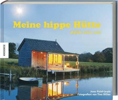Field-Lewis, Jane – Meine hippe Hütte