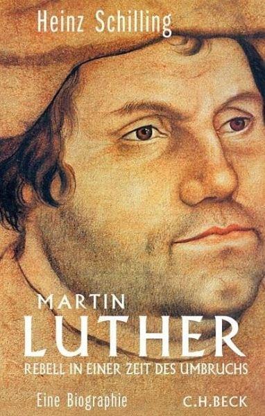 Schilling, Heinz – Martin Luther