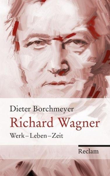 Borchmeyer, Dieter – Richard Wagner