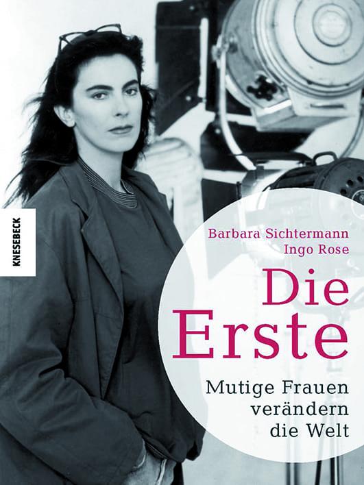 Sichtermann, Barbara/Rose, Ingo – Die Erste