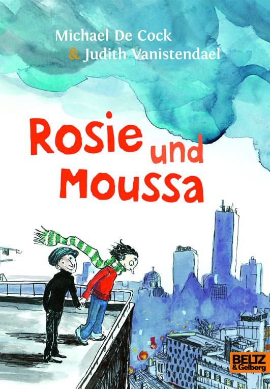 de Cock, Michael / Vanistendael, Judith – Rosie und Moussa
