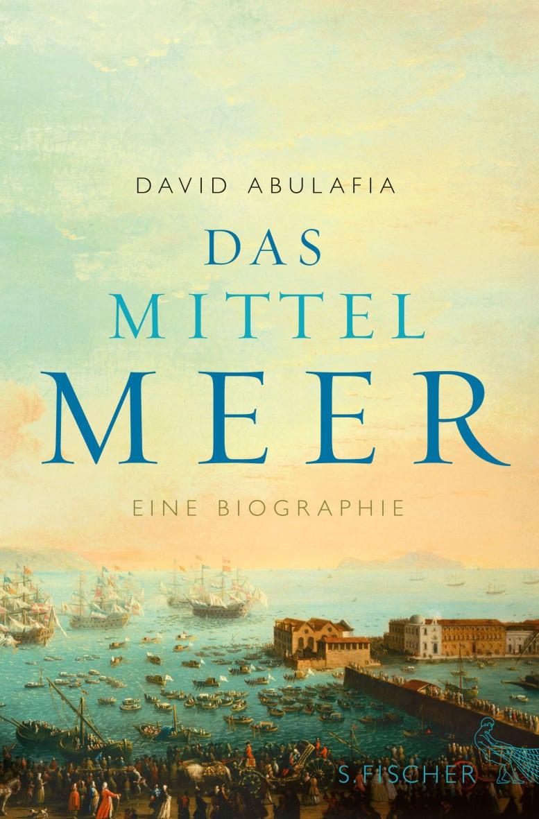 Abulafia, David – Das Mittelmeer