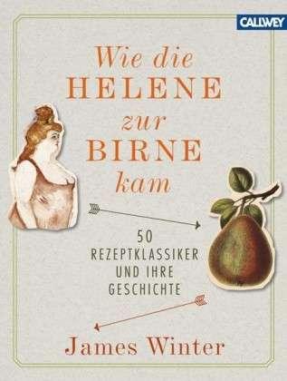 Winter, James – Wie die Helene zur Birne kam
