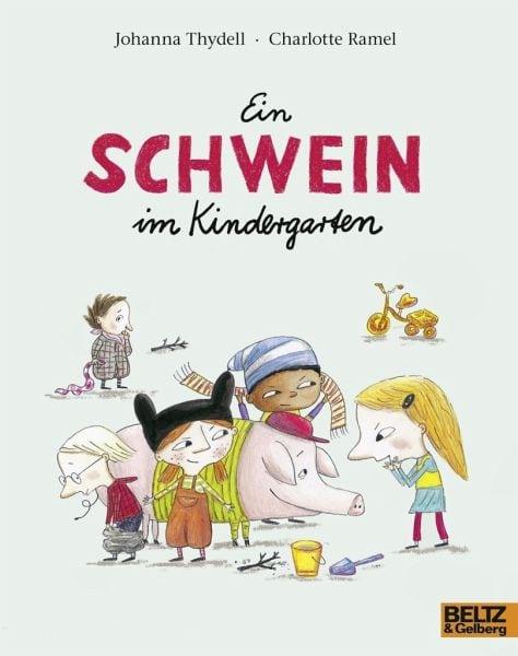 Thydell, Johanna/Ramel, Charlotte – Ein Schwein im Kindergarten