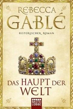 Gablé, Rebecca – Das Haupt der Welt