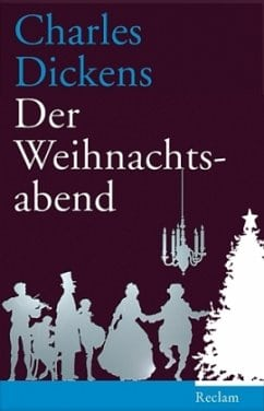 Dickens, Charles – Der Weihnachtsabend