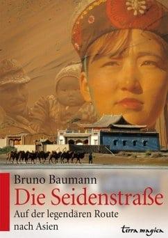 Baumann, Bruno – Die Seidenstraße