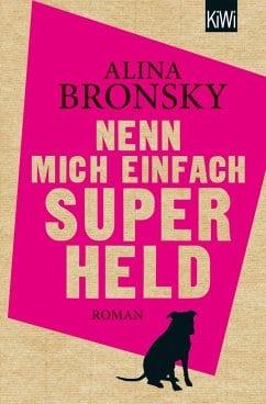 Bronsky, Alina – Nenn mich einfach Superheld