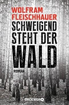 Fleischhauer, Wolfram – Schweigend steht der Wald