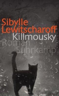 Lewitscharoff, Sibylle – Killmousky